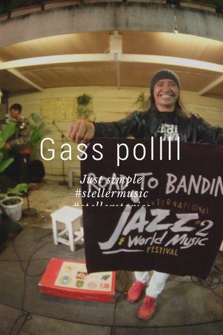 Gass pollll Just simple #stellermusic #stellerstories #jazz #worldmusic #BandiniKoffie