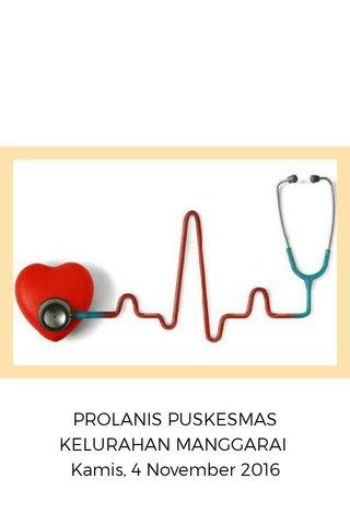 PROLANIS PUSKESMAS KELURAHAN MANGGARAI Kamis, 4 November 2016