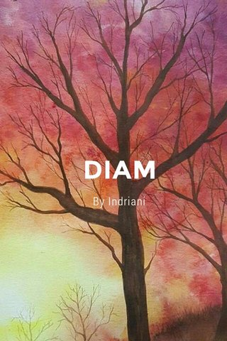 DIAM By Indriani