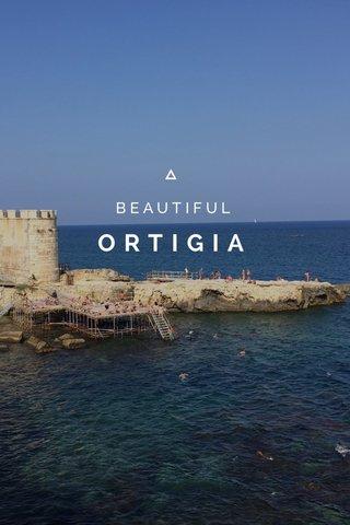 ORTIGIA BEAUTIFUL