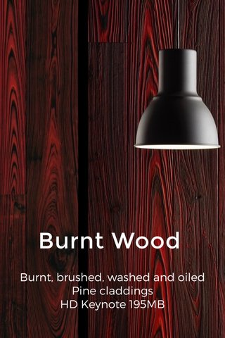 Burnt Wood Burnt, brushed, washed and oiled Pine claddings HD Keynote 195MB __________________________________________________________________________________________ 1904€ 204.169.147 1904£ 178.147.137