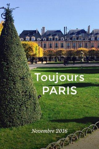 Toujours PARIS Novembre 2016