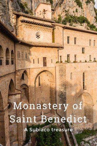 Monastery of Saint Benedict A Subiaco treasure