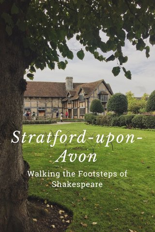 Stratford-upon-Avon Walking the Footsteps of Shakespeare