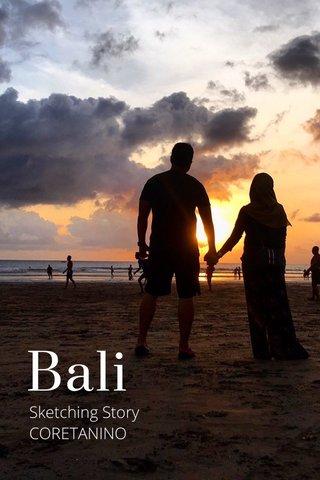 Bali Sketching Story CORETANINO