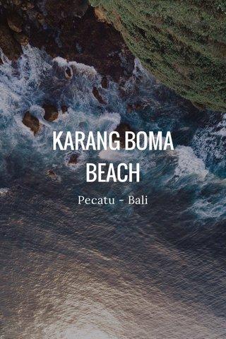KARANG BOMA BEACH Pecatu - Bali