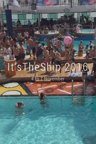 It'sTheShip 2016 4 to 7 November