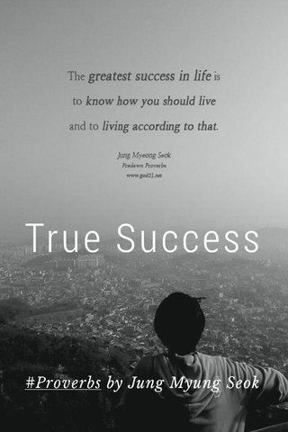 True Success #Proverbs by Jung Myung Seok