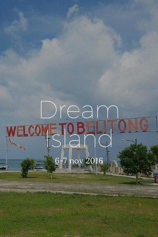 Dream Island 6-7 nov 2016