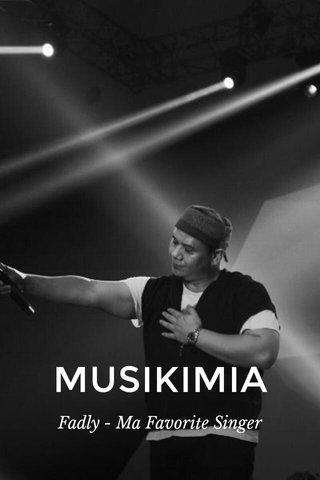 MUSIKIMIA Fadly - Ma Favorite Singer