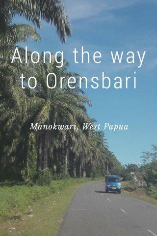 Along the way to Orensbari Manokwari, West Papua