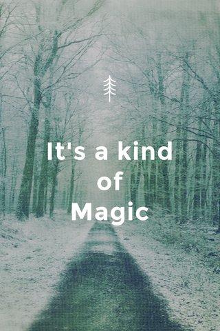 It's a kind of Magic