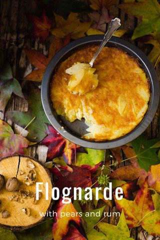Flognarde with pears and rum