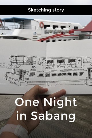 One Night in Sabang Sketching story