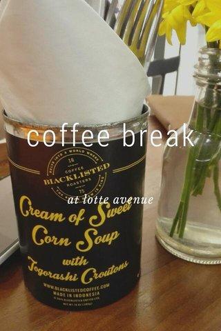 coffee break at lotte avenue