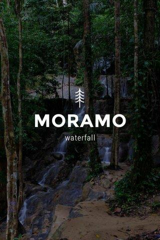 MORAMO waterfall