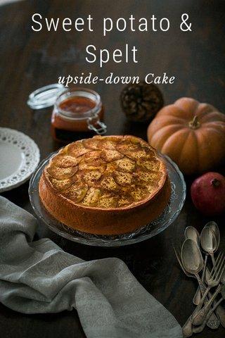 Sweet potato & Spelt upside-down Cake