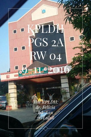 KPLDH PGS 2A RW 04 9-11-2016 Tim KPLDH: dr. Felicia bd. Aan zr. Luluk