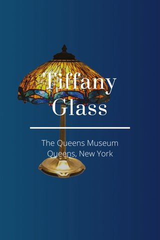 Tiffany Glass The Queens Museum Queens, New York