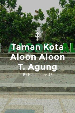 Taman Kota Aloon Aloon T. Agung By Hendrakaze 42