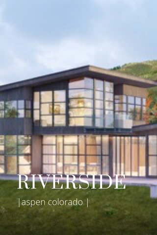 RIVERSIDE |aspen colorado |