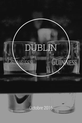 DUBLIN Octobre 2016