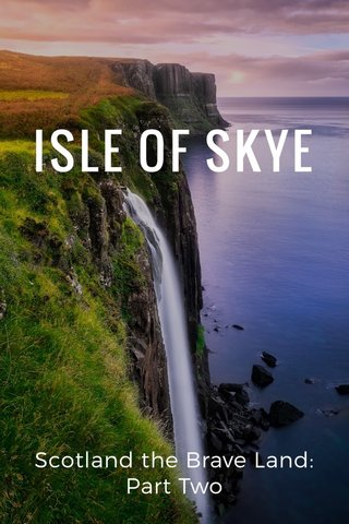 ISLE OF SKYE Scotland the Brave Land: Part Two