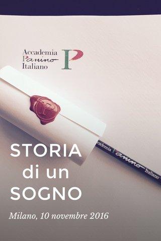 STORIA di un SOGNO Milano, 10 novembre 2016