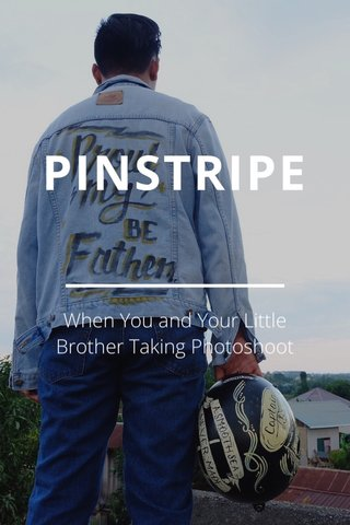 PINSTRIPE When You and Your Little Brother Taking Photoshoot