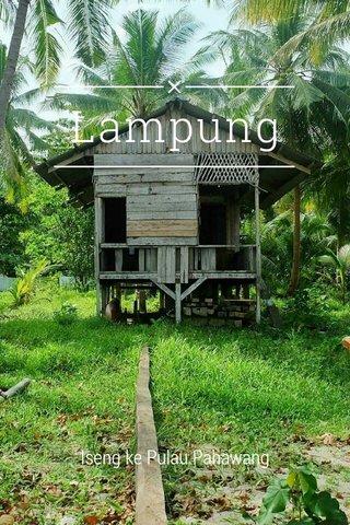 Lampung Iseng ke Pulau Pahawang
