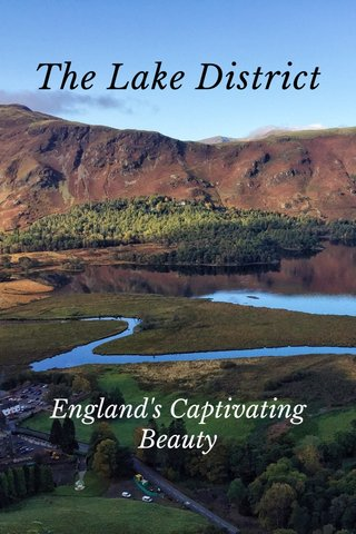 The Lake District England's Captivating Beauty