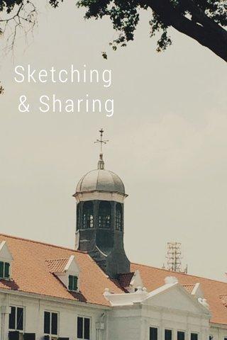 Sketching & Sharing