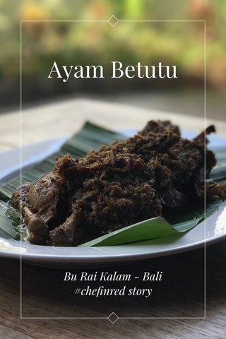 Ayam Betutu Bu Rai Kalam - Bali #chefinred story