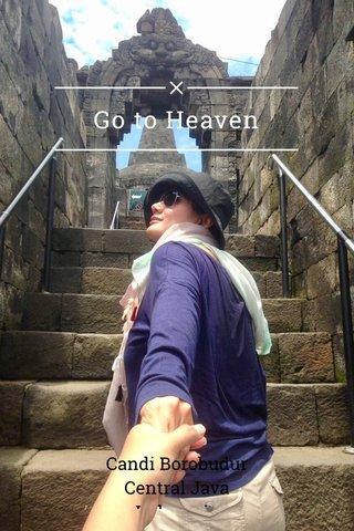 Go to Heaven Candi Borobudur Central Java Indonesia
