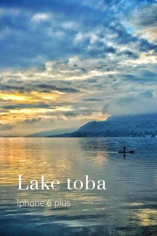 Lake toba Iphone 6 plus