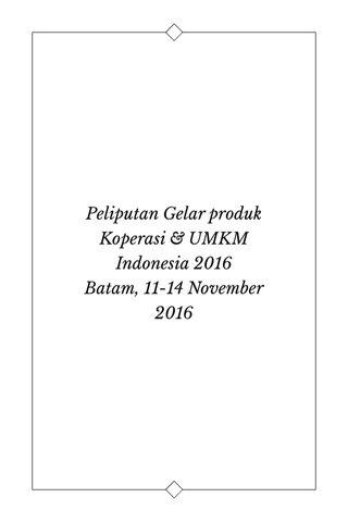 Peliputan Gelar produk Koperasi & UMKM Indonesia 2016 Batam, 11-14 November 2016