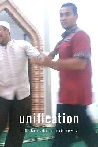 unification sekolah alam Indonesia