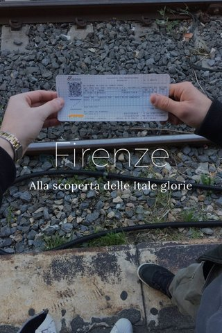 Firenze Alla scoperta delle Itale glorie