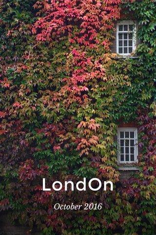 LondOn October 2016