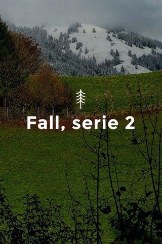 Fall, serie 2