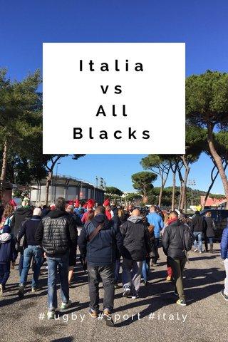 Italia vs All Blacks #rugby #sport #italy