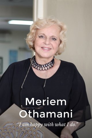 "Meriem Othamani ""I am happy with what I do."""