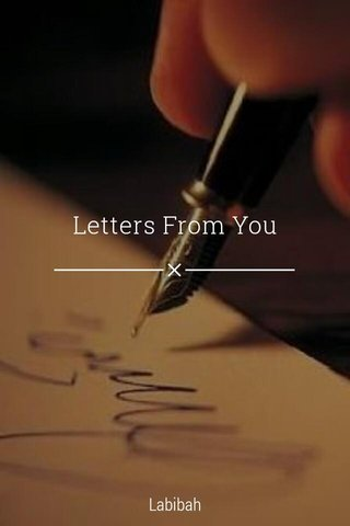 Letters From You Labibah