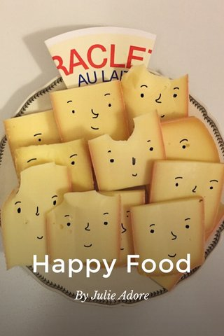Happy Food By Julie Adore