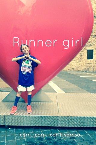 Runner girl ...corri...corri...con il sorriso