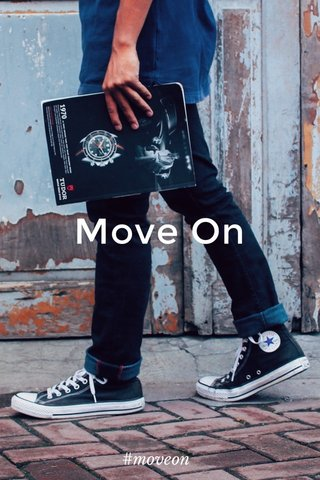 Move On #moveon