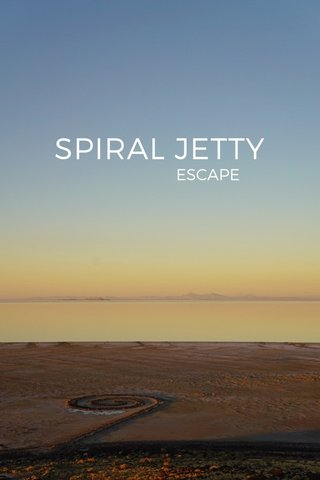 SPIRAL JETTY ESCAPE