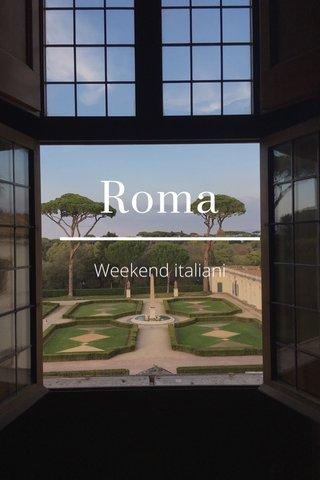 Roma Weekend italiani