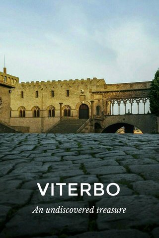 VITERBO An undiscovered treasure