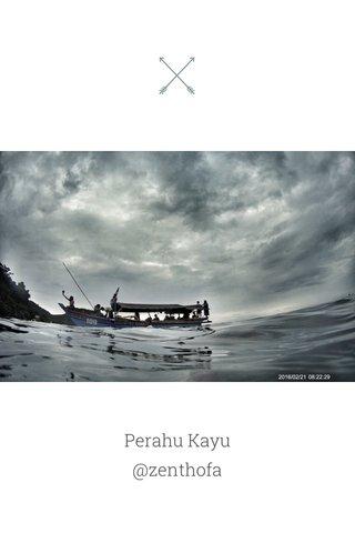 Perahu Kayu @zenthofa